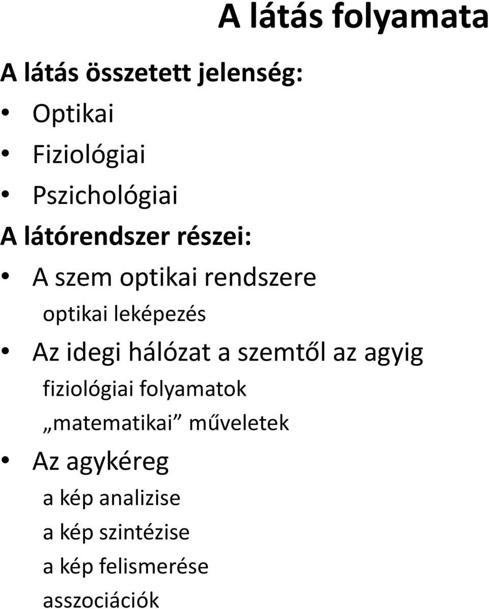 kutatási szervek látásának módszerei)